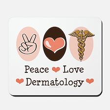Peace Love Dermatology Mousepad