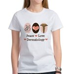 Peace Love Dermatology Women's T-Shirt