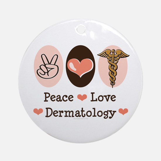 Peace Love Dermatology Ornament (Round)