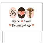 Peace Love Dermatology Yard Sign