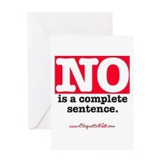 NO Is a Complete Sentence Greeting Card