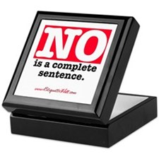 NO Is a Complete Sentence Keepsake Box