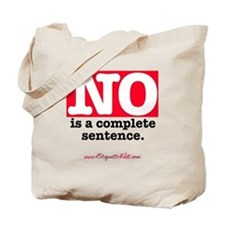 NO Is a Complete Sentence Tote Bag