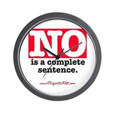 NO Is a Complete Sentence Wall Clock