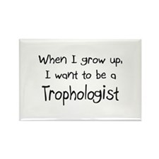 When I grow up I want to be a Trophologist Rectang
