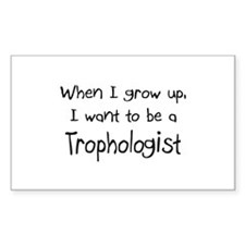 When I grow up I want to be a Trophologist Sticker