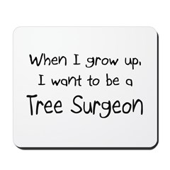 When I grow up I want to be a Tree Surgeon Mousepa