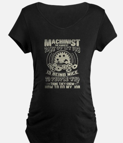 Machinist The Hardest Part Of My Maternity T-Shirt