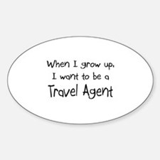 When I grow up I want to be a Travel Agent Decal