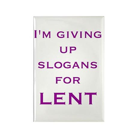 Giving up slogans for Lent Rectangle Magnet