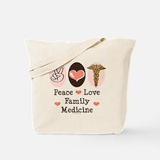 Peace Love Family Medicine Tote Bag