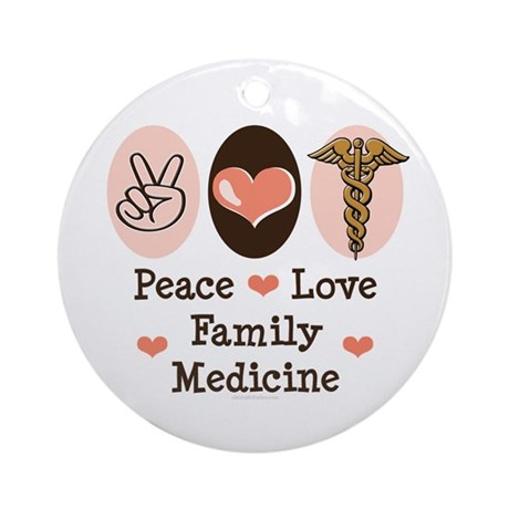 Peace Love Family Medicine Ornament (Round)