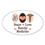 Peace Love Family Medicine Oval Sticker (10 pk)