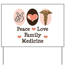 Peace Love Family Medicine Yard Sign
