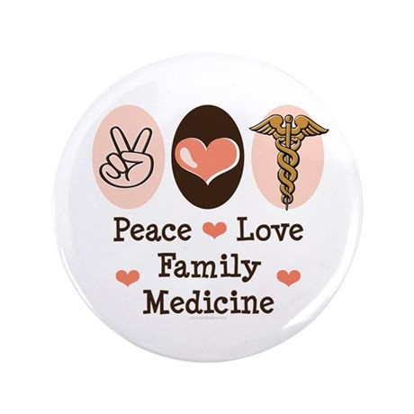 """Peace Love Family Medicine 3.5"""" Button (100 pack)"""