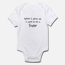 When I grow up I want to be a Trader Infant Bodysu