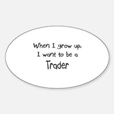 When I grow up I want to be a Trader Decal