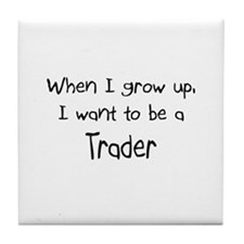 When I grow up I want to be a Trader Tile Coaster