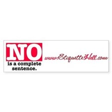 NO Is a Complete Sentence Bumper Bumper Sticker