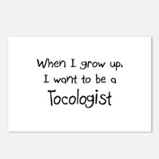 When I grow up I want to be a Tocologist Postcards