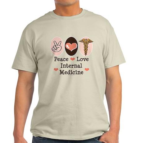 Peace Love Internal Medicine Light T-Shirt