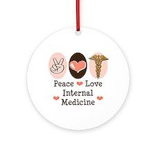 Peace Love Internal Medicine Ornament (Round)