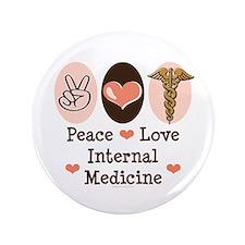 """Peace Love Internal Medicine 3.5"""" Button"""