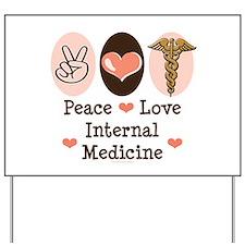 Peace Love Internal Medicine Yard Sign
