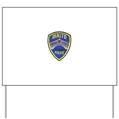 Rialto Police Yard Sign