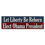 Let Liberty Be Reborn Elect Obama sticker