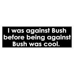 I was against Bush (bumper sticker)