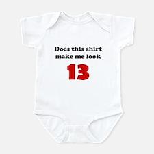 Make Me Look 13 Infant Bodysuit