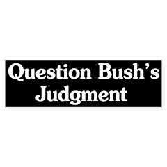 Question Bush's Judgment Bumper Sticker