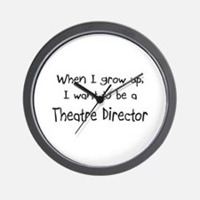 When I grow up I want to be a Theatre Director Wal