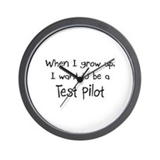 When I grow up I want to be a Test Pilot Wall Cloc