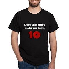 Make Me Look 10 T-Shirt