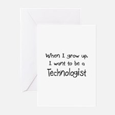 When I grow up I want to be a Technologist Greetin