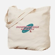 Old Horticulturalists Never Die Tote Bag
