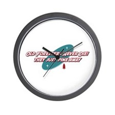Old Foresters Never Die Wall Clock