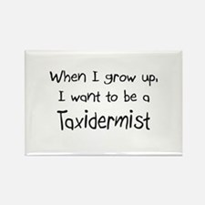 When I grow up I want to be a Taxidermist Rectangl