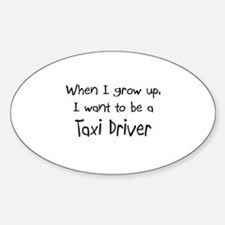 When I grow up I want to be a Taxi Driver Decal