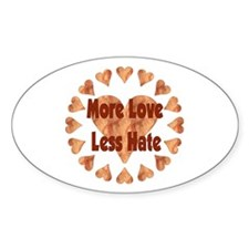More Love Less Hate Oval Decal