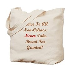 Never Take Bread For Granted! Tote Bag