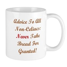 Never Take Bread For Granted! Mug