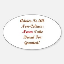 Never Take Bread For Granted! Oval Decal