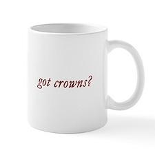 got crowns? Mug