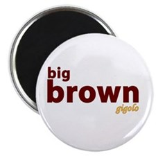 Big Brown Gigolo Magnet