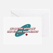 Old Doctors Never Die Greeting Card