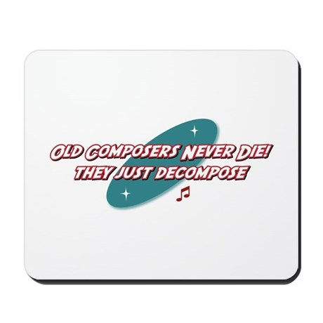 Old Composers Never Die Mousepad