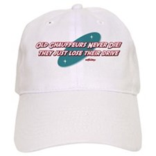 Old Chauffeurs Never Die Baseball Cap